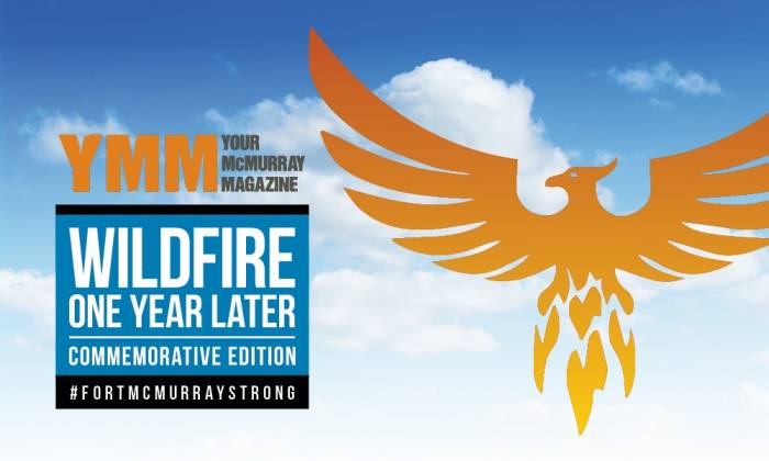 Your McMurray Magazine: Wildfire One Year Later Commemorative Edition