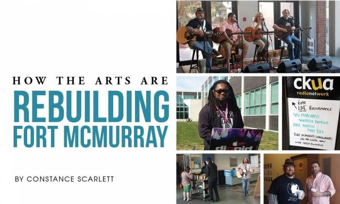 How The Arts Are Rebuilding Fort McMurray