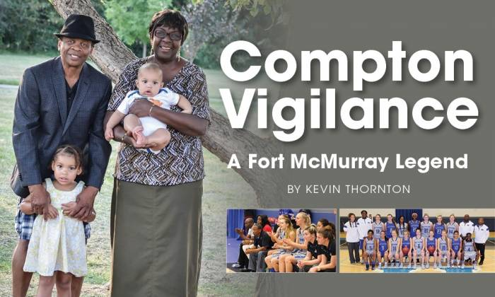 Compton Vigilance: A Fort McMurray Legend