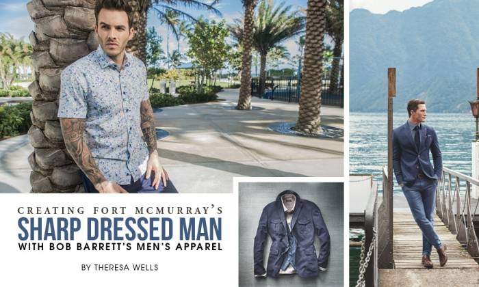 Creating Fort McMurray's Sharp Dressed Man with Bob Barrett's Men's Apparel