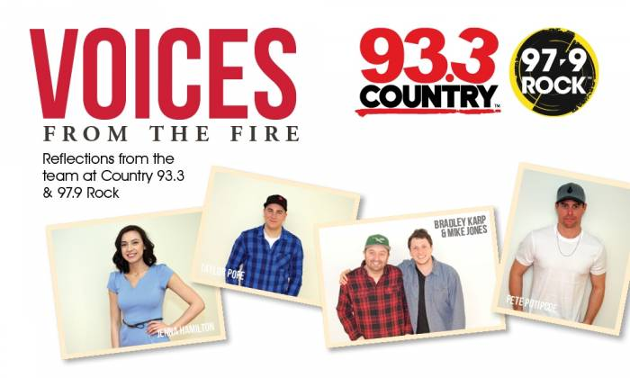 Voices From The Fire: Reflections from the Team at Country 93.3 and 97.9 Rock