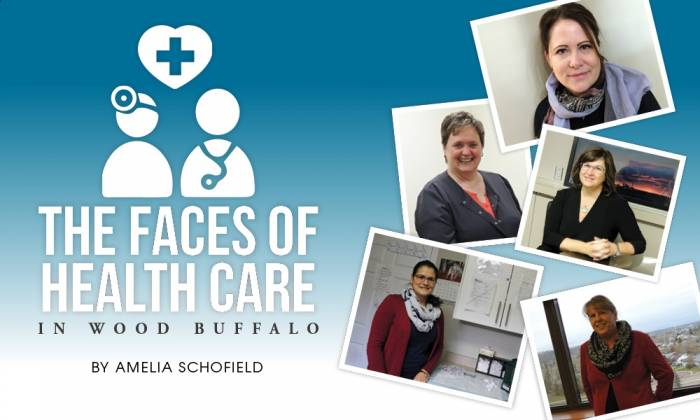 The Faces of Health Care in Wood Buffalo