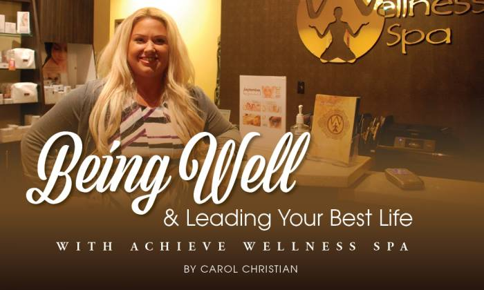 Being Well & Leading Your Best Life with Achieve Wellness Spa